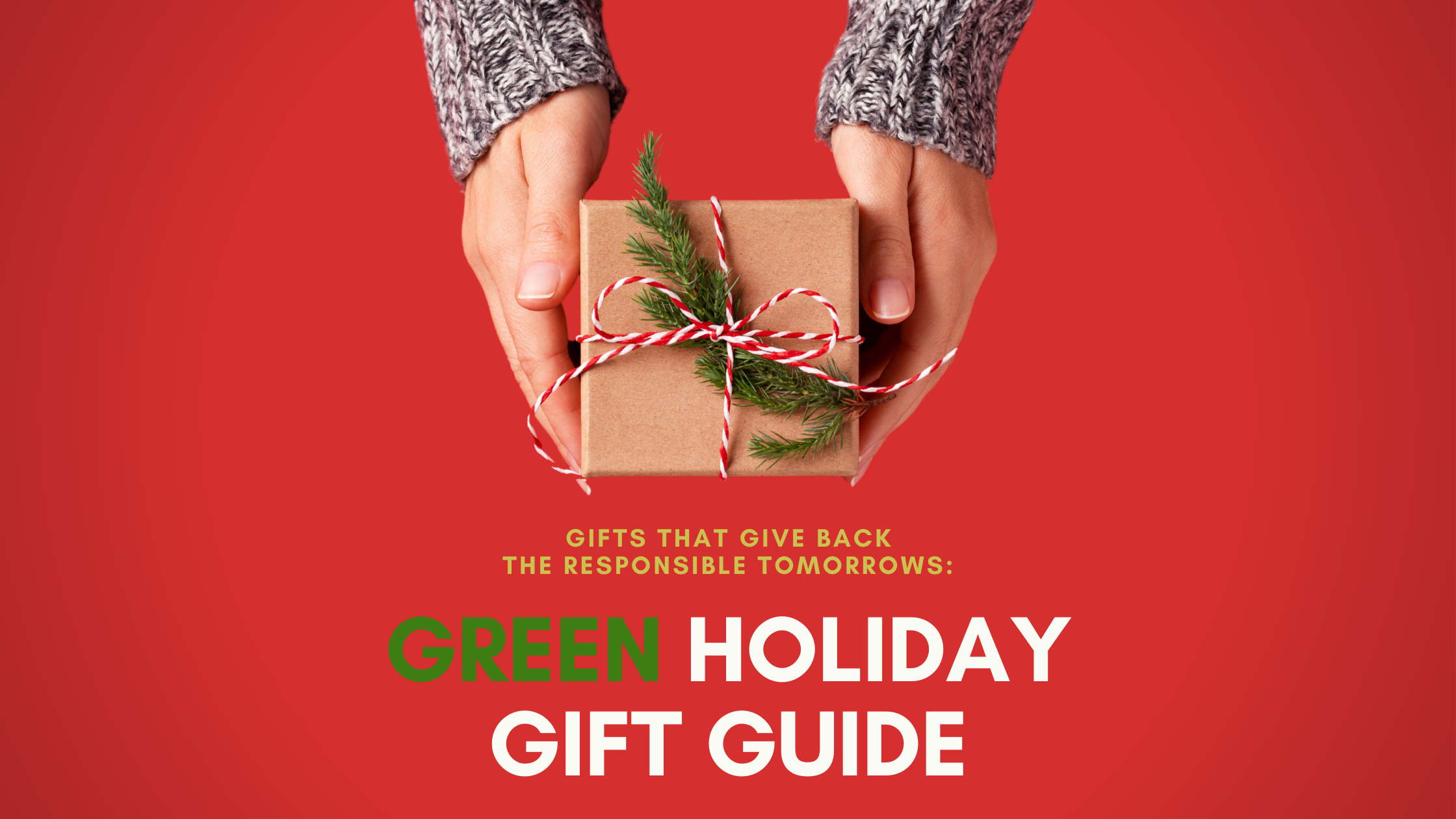 Responsible Tomorrows: Green Holiday Gift Guide